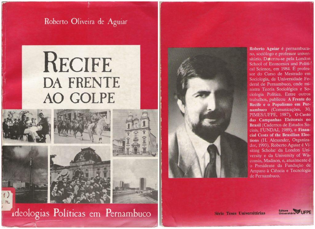 """Capa do livro: """"Recife da frente ao golpe. Ideologias Políticas em Pernambuco"""", de Roberto Oliveira de Aguiar (1993)"""